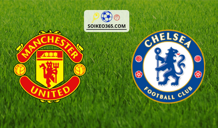 Soi kèo Man United vs Chelsea