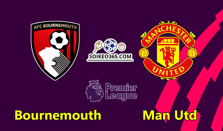 Soi kèo Bournemouth vs Manchester United