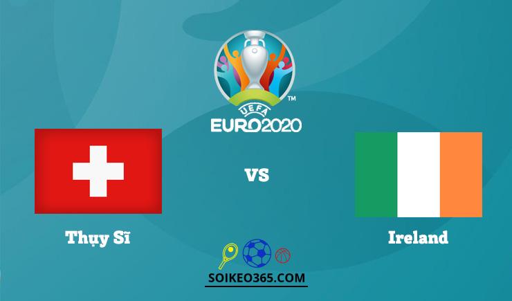 Soi kèo Thụy Sĩ vs Ireland