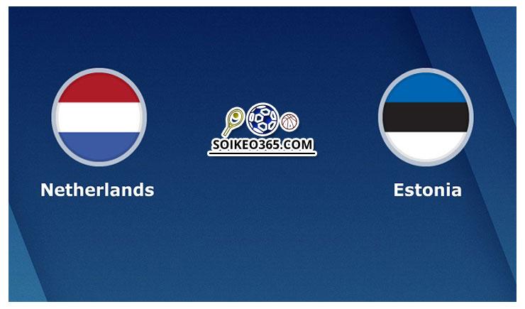 Kèo Hà Lan vs Estonia