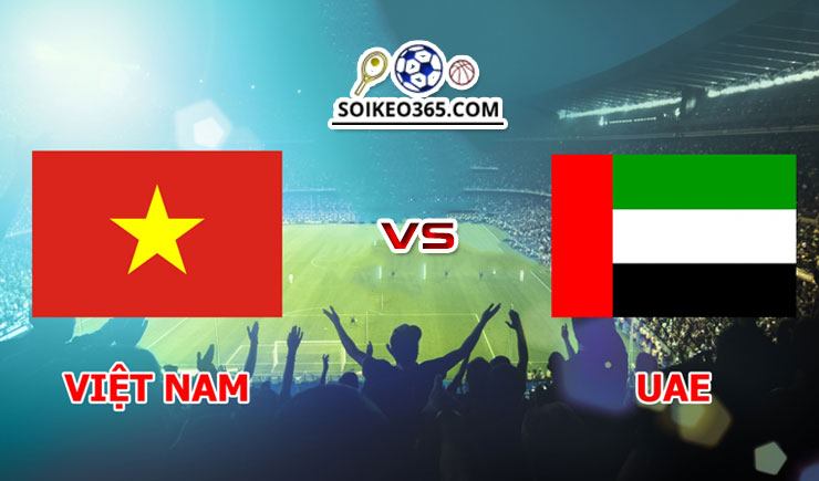 Kèo Việt Nam vs UAE