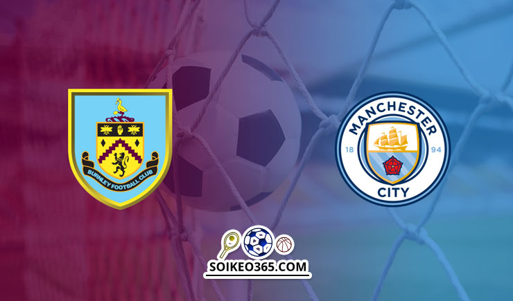 Soi kèo Burnley vs Manchester City