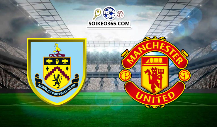 Soi kèo Burnley vs Manchester United