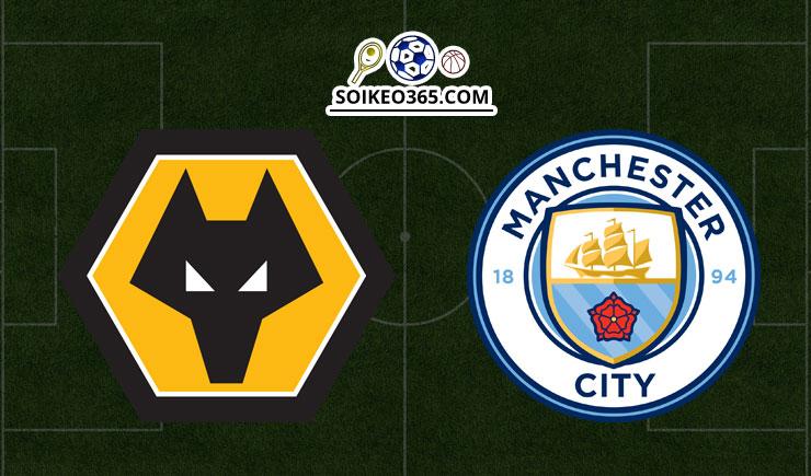 Soi kèo Wolverhampton vs Manchester City