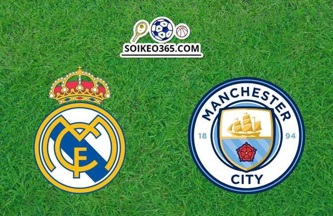 Nhận định Real Madrid vs Manchester City