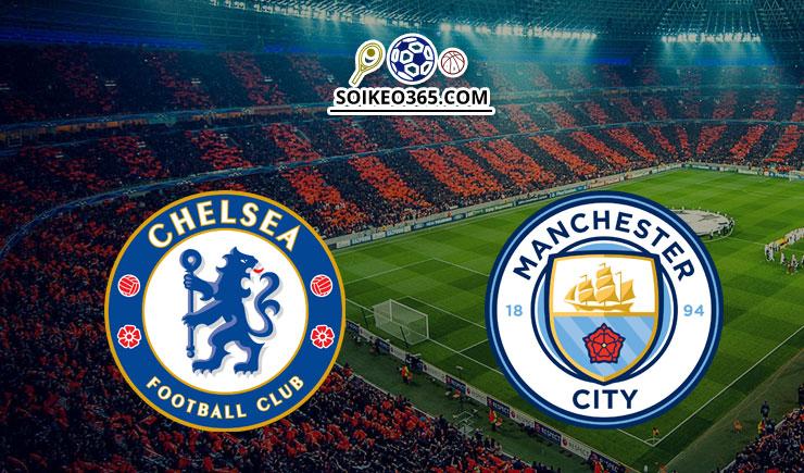 Nhận định Chelsea vs Man City