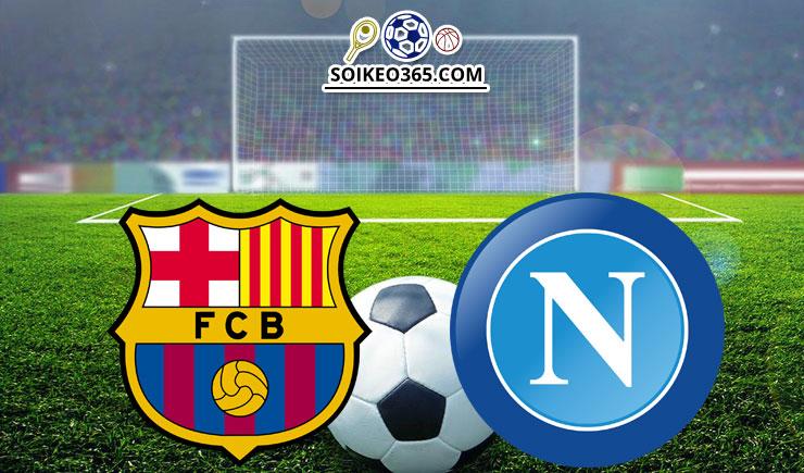 Soi kèo Barcelona vs Napoli
