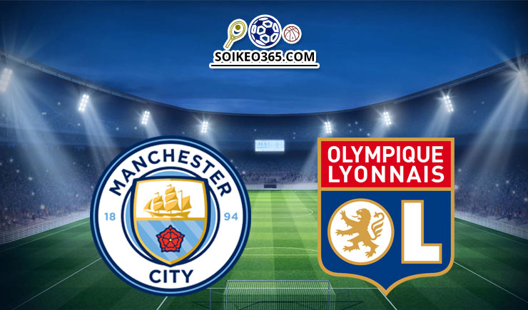 Soi kèo Man City vs Olympique Lyon