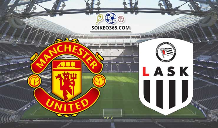 Soi kèo Man United vs LASK Linz