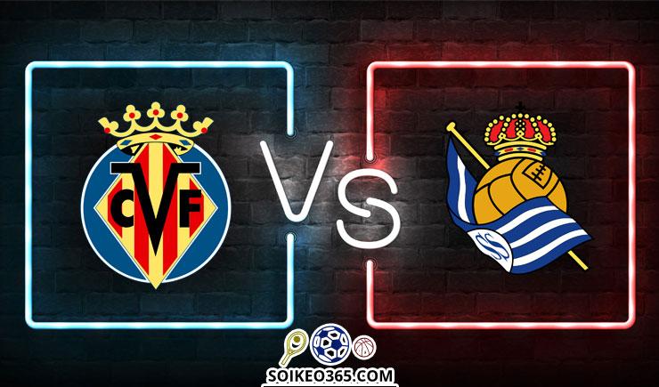 Soi kèo Villarreal vs Real Sociedad