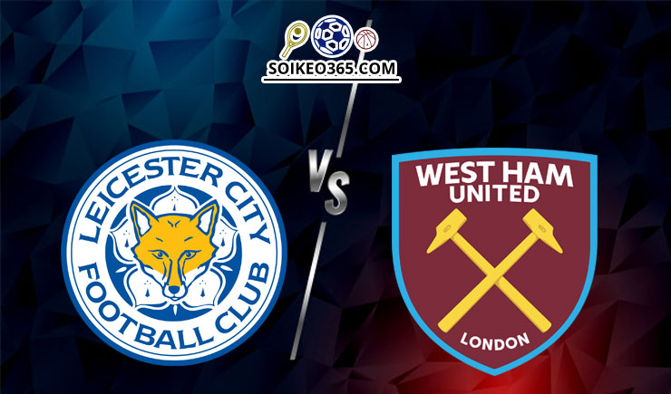 Soi kèo Leicester City vs West Ham
