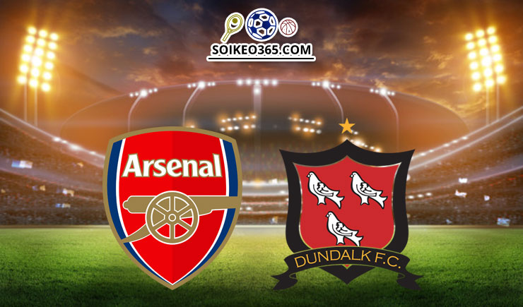 Soi kèo Arsenal vs Dundalk
