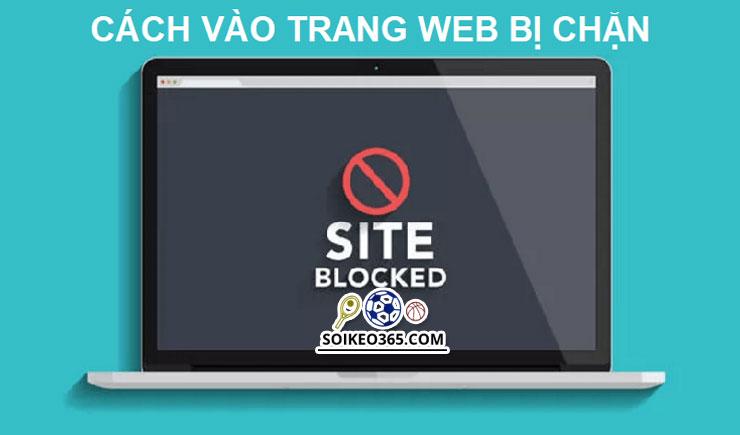 Cách truy cập trang web cá cược bị chặn