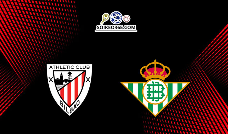 Soi kèo Athletic Bilbao vs Real Betis