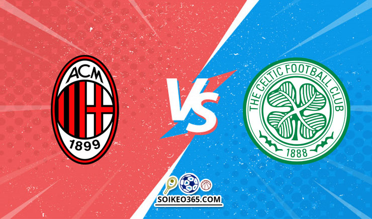 Soi kèo AC Milan vs Celtic