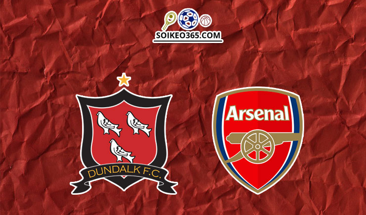 Soi kèo Dundalk vs Arsenal