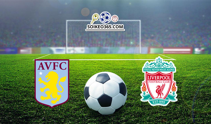 Soi kèo Aston Villa vs Liverpool