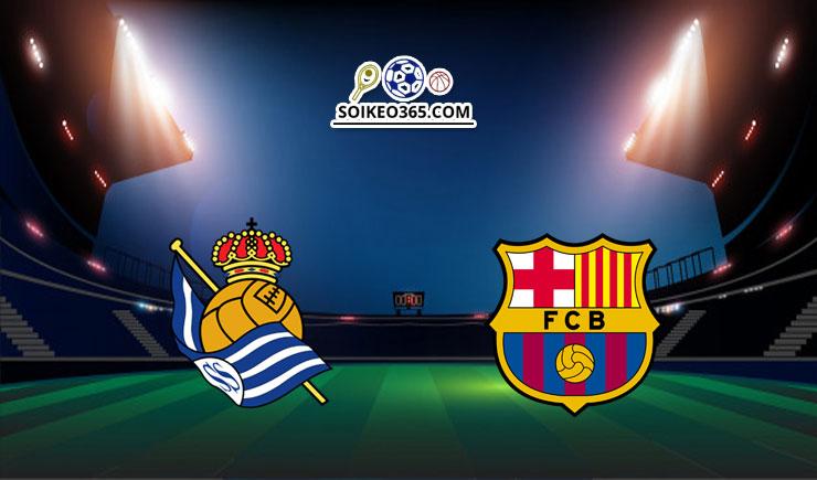 Soi kèo Real Sociedad vs Barcelona