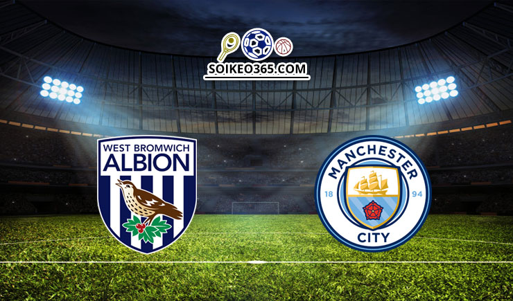 Soi kèo West Brom vs Manchester City