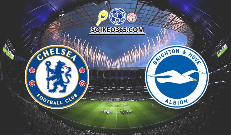 Soi kèo tỷ số trận Chelsea vs Brighton, 02h00 – 21/04/2021