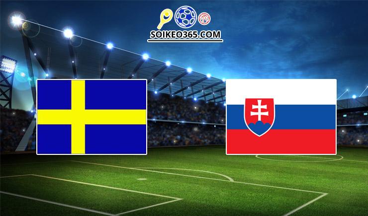Soi kèo tỷ số trận Thụy Điển vs Slovakia, 20h00 – 18/06/2021