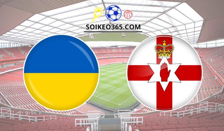Soi kèo tỷ số trận Ukraine vs Bắc Ireland, 01h00 - 04/06/2021
