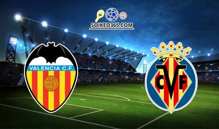 Soi kèo tỷ số trận Valencia vs Villarreal, 0h30 – 17/07/2021