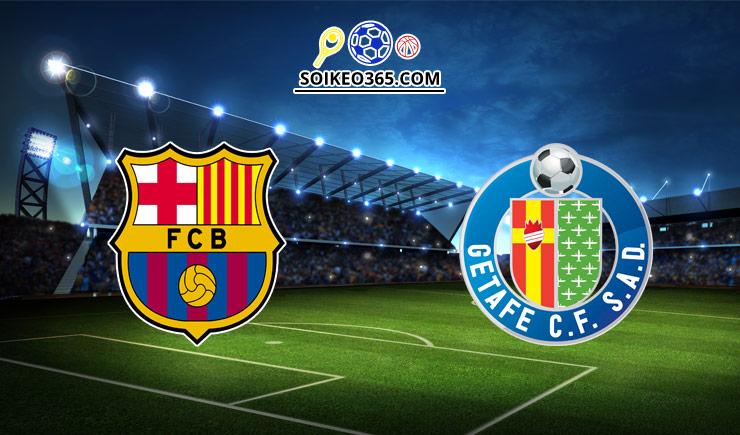 Soi kèo tỷ số trận Barcelona vs Getafe, 22h00 – 29/08/2021