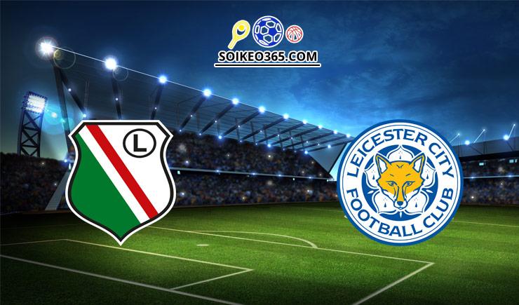 Soi kèo tỷ số trận Legia Warsaw vs Leicester City, 23h45 – 30/09